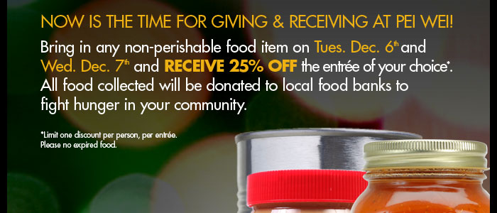 Get 25% an entree with a non-perishable food item on Dec. 6 & Dec. 7
