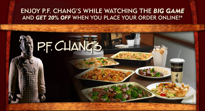 Enjoy P.F. Chang's while watching the Big Game.