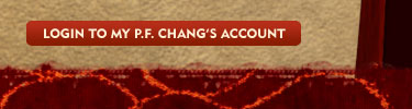 Log in to my P.F. Chang's Account